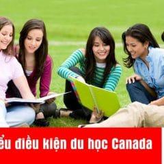 Điều kiện xin visa du học Canada 2020 cần những gì?