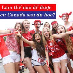 Định cư Canada sau du học, làm sao để có thường trú nhân?