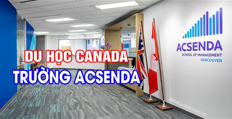 tư vấn du học Canada uy tín, Acsenda School
